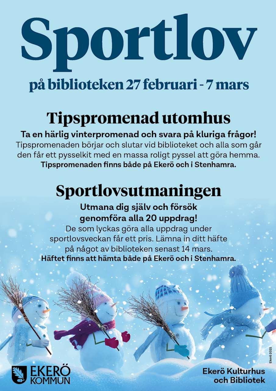 Ljusblå bakgrund med fyra små snögubbar som vandrar i snön. I texten står det att sportlovet är på biblioteken 27 februari - 7 mars och att det finns en tipspromenad utomhus och att man kan göra en sportlovsutmaning